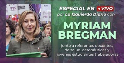 [Video] Especial #8M con Myriam Bregman, trabajadoras y estudiantes