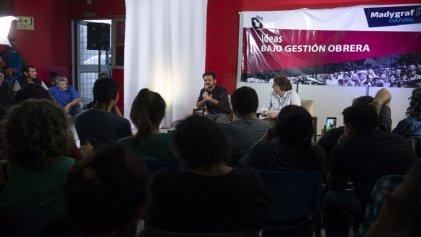 Madygraf: Hernán Camarero y Christian Castillo abrieron el ciclo Ideas bajo gestión obrera