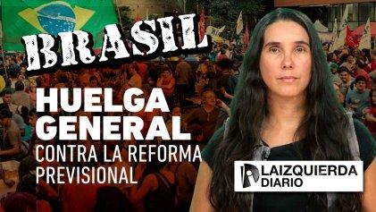 [Video] Huelga general en Brasil contra la reforma previsional de Bolsonaro