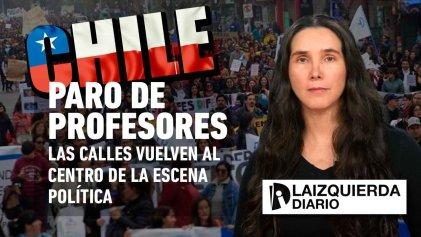 [Video] Las calles en Chile vuelven al centro de la escena política