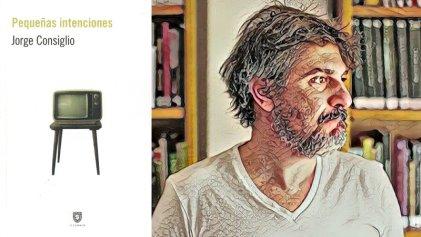 Jorge Consiglio: la construcción de la novela microscópica