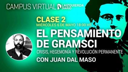 Mirá el segundo encuentro de El pensamiento de Gramsci: crisis, hegemonía y revolución permanente