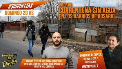 Pandemia sin agua - Grito de Alcorta - La derecha pega, el gobierno cede ¿Y nosotros?
