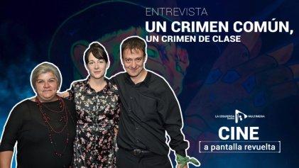 [Entrevista] Un crimen común, un crimen de clase