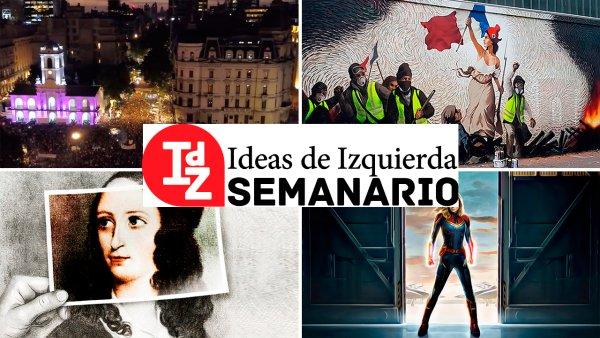 """En IdZ: 8M/debates, perspectivas para los """"chalecos"""" en Francia, Horowicz, Grüner y Castillo sobre #TrotskyVsNetflix, y más"""